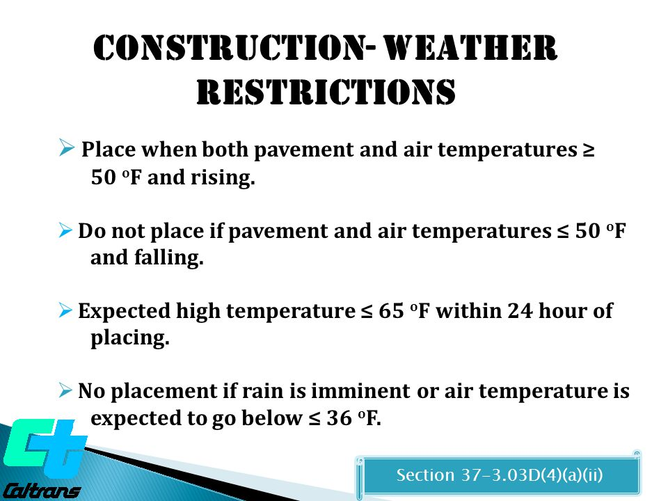Construction- WEATHER restrictions