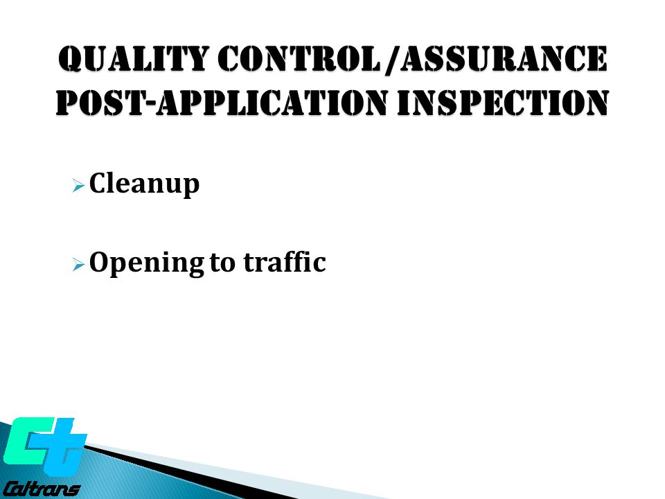 Quality Control /ASSURANCE Post-Application Inspection