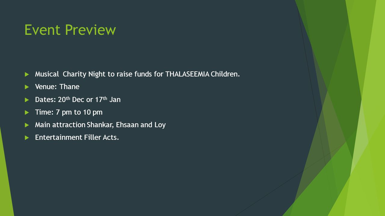 Event Preview Musical Charity Night to raise funds for THALASEEMIA Children. Venue: Thane. Dates: 20th Dec or 17th Jan.
