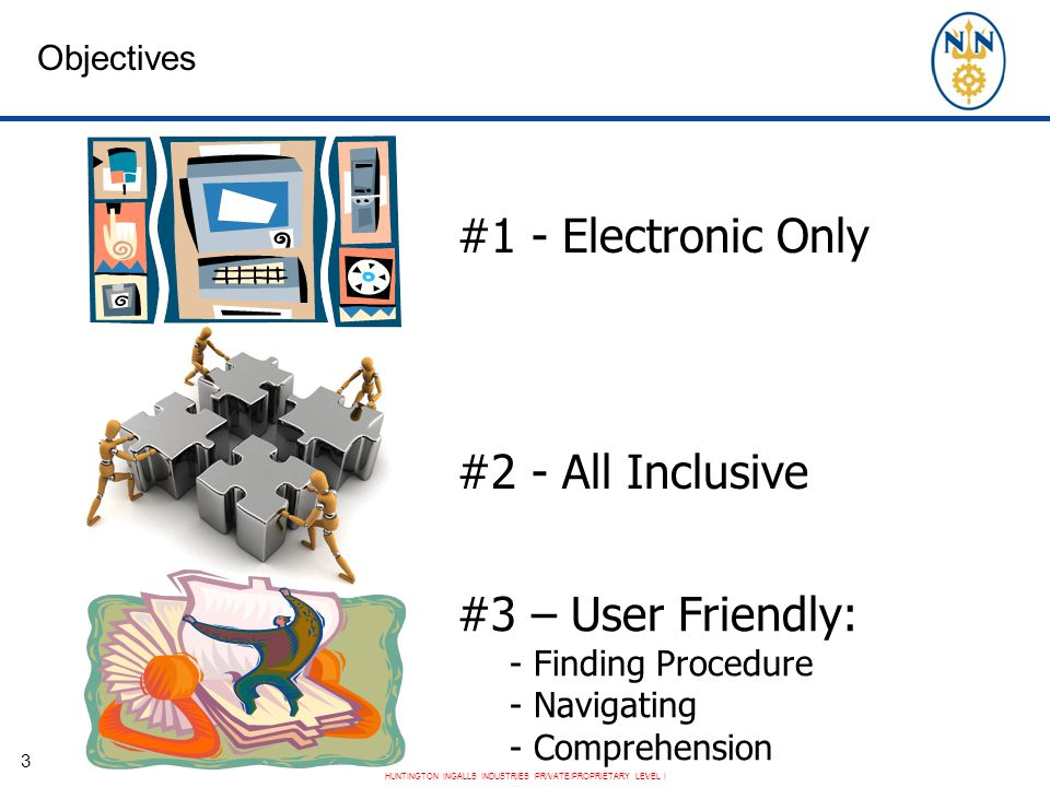 #1 - Electronic Only #2 - All Inclusive #3 – User Friendly: Objectives