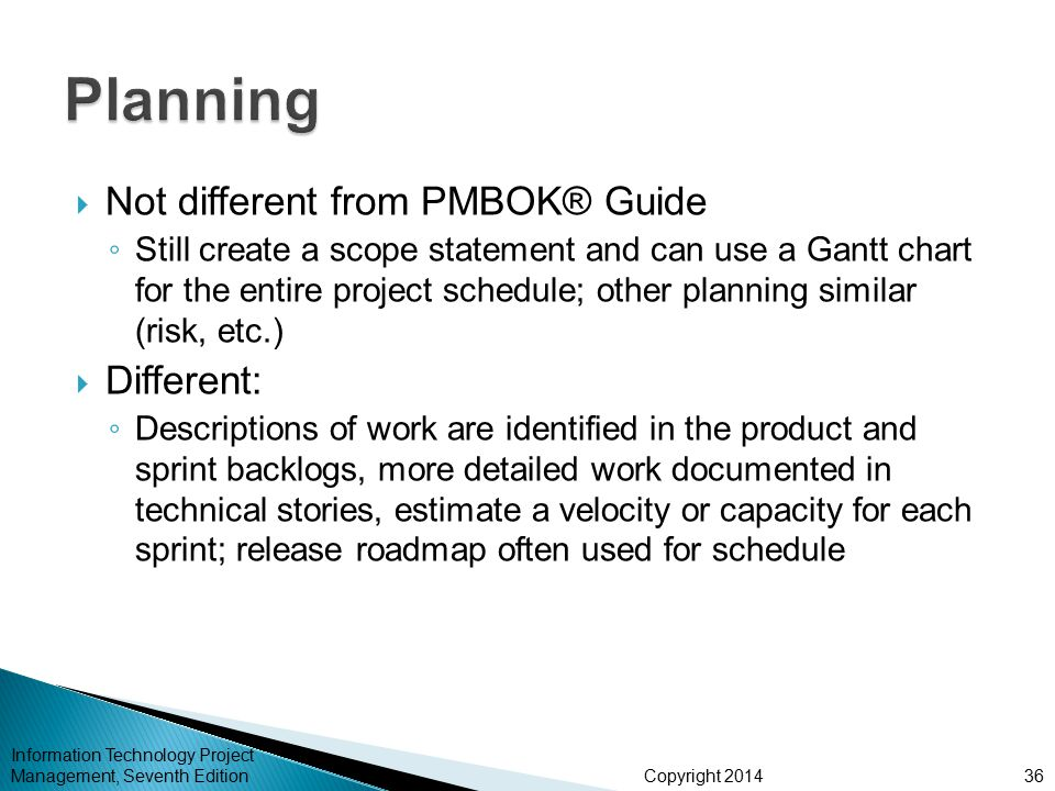 Planning Not different from PMBOK® Guide Different: