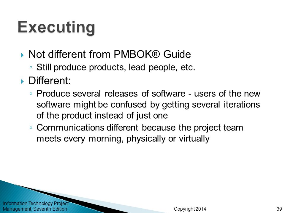 Executing Not different from PMBOK® Guide Different: