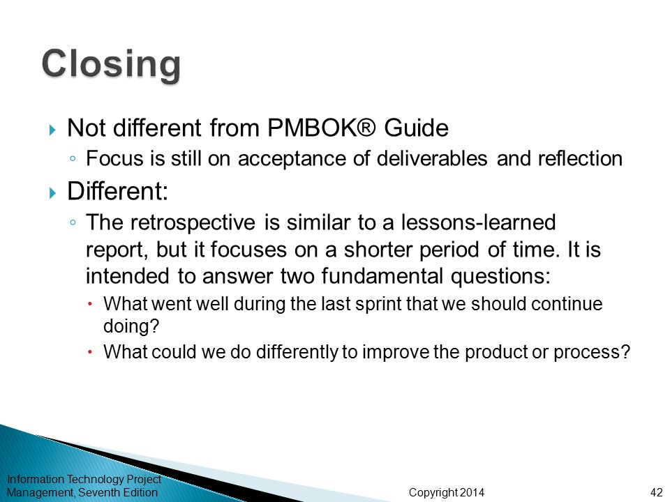 Closing Different: Not different from PMBOK® Guide
