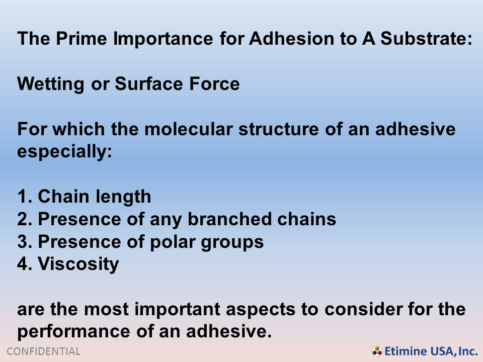The Prime Importance for Adhesion to A Substrate: