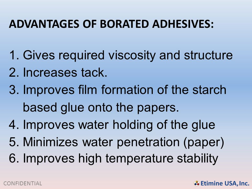 ADVANTAGES OF BORATED ADHESIVES: