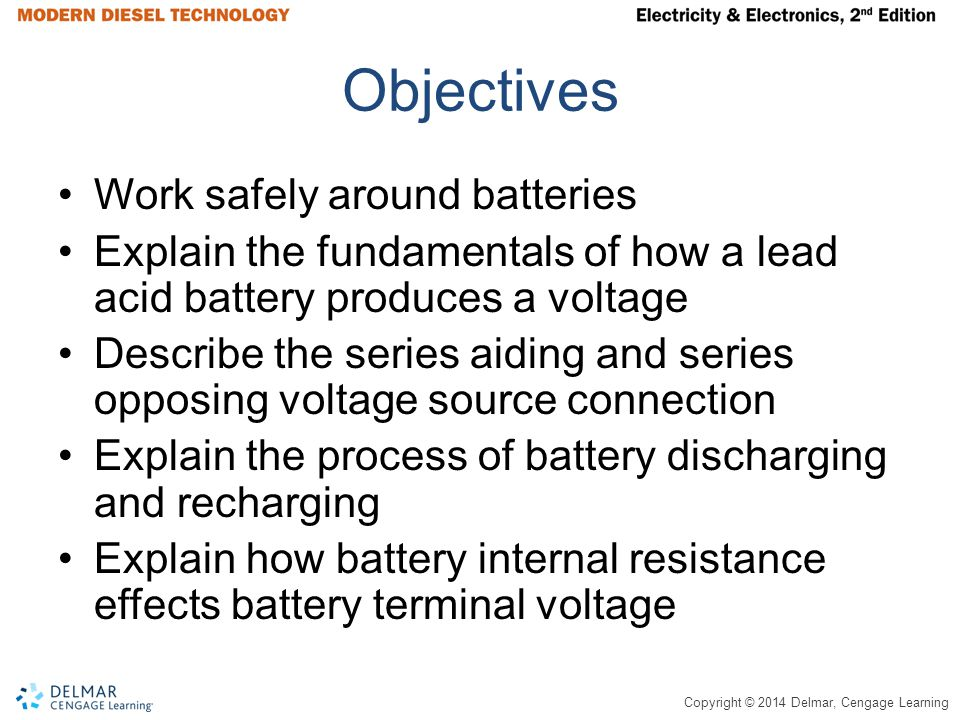 Objectives Work safely around batteries
