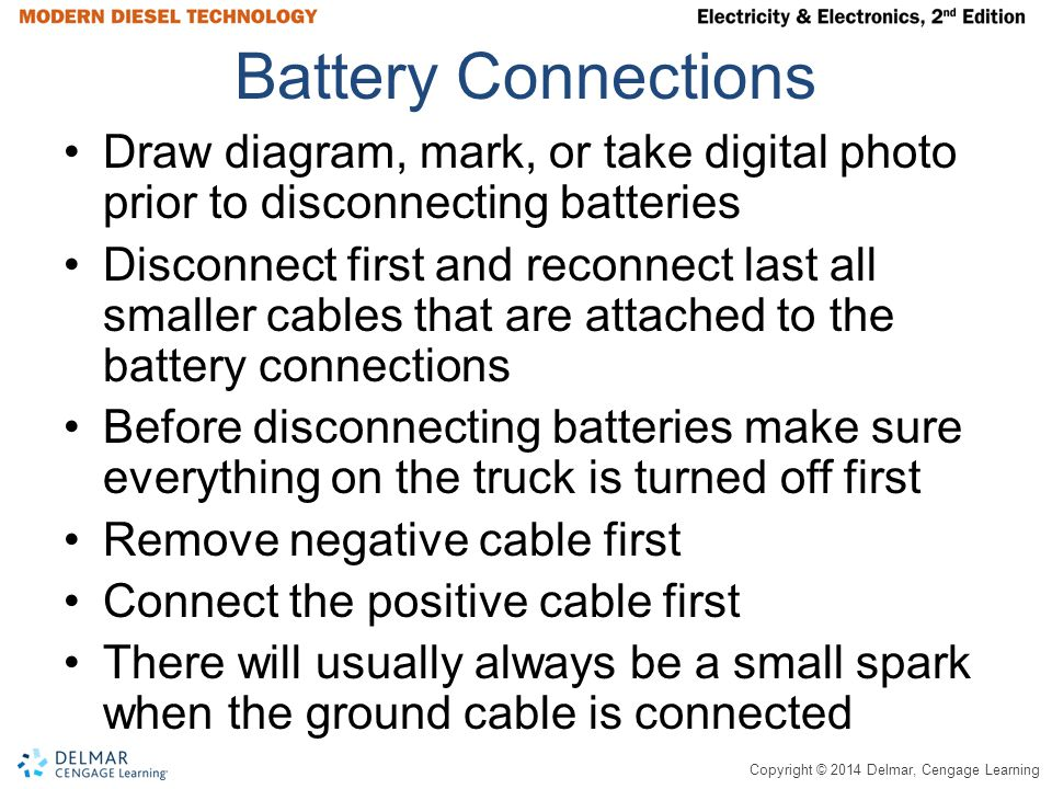 Battery Connections Draw diagram, mark, or take digital photo prior to disconnecting batteries.