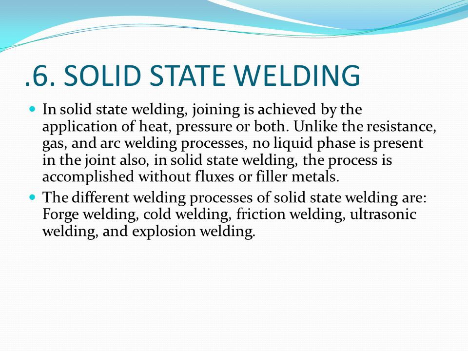 .6. SOLID STATE WELDING