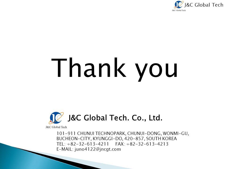 Thank you J&C Global Tech. Co., Ltd.