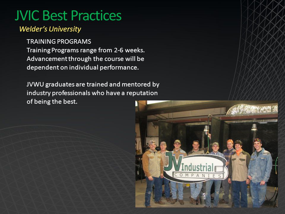 JVIC Best Practices Welder's University TRAINING PROGRAMS