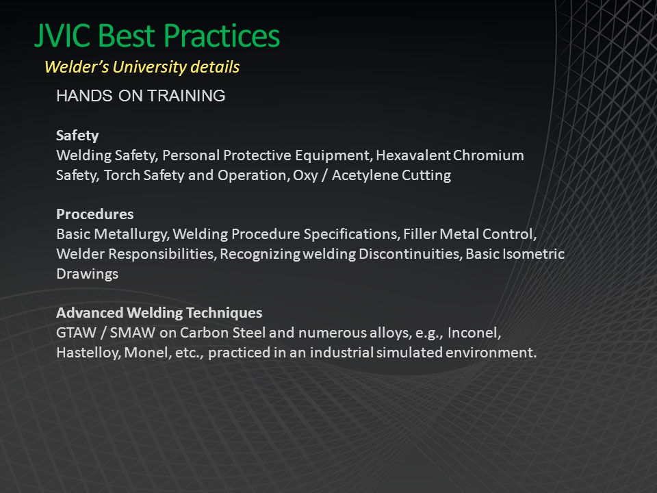 JVIC Best Practices Welder's University details HANDS ON TRAINING