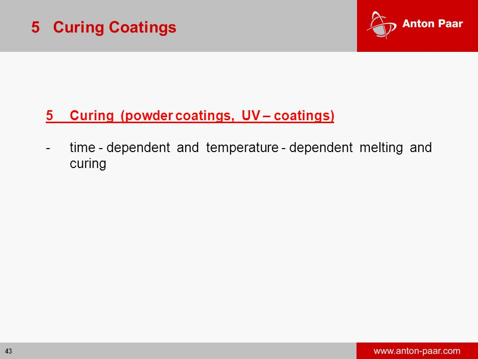 5 Curing Coatings 5 Curing (powder coatings, UV – coatings)