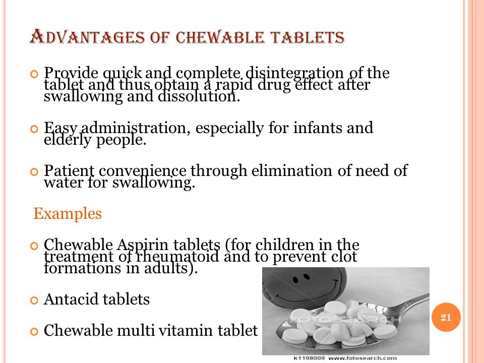 Advantages of chewable tablets