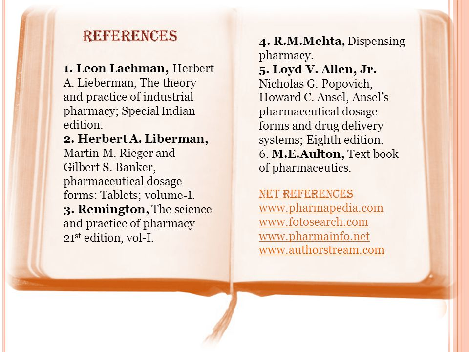 references 4. R.M.Mehta, Dispensing pharmacy.