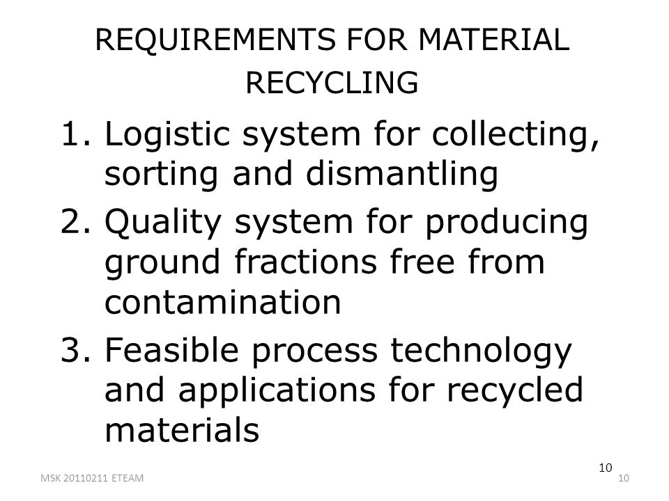 REQUIREMENTS FOR MATERIAL RECYCLING