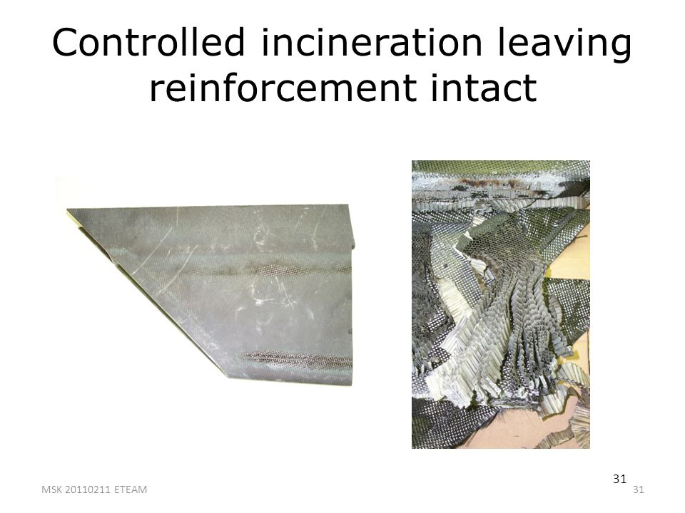 Controlled incineration leaving reinforcement intact