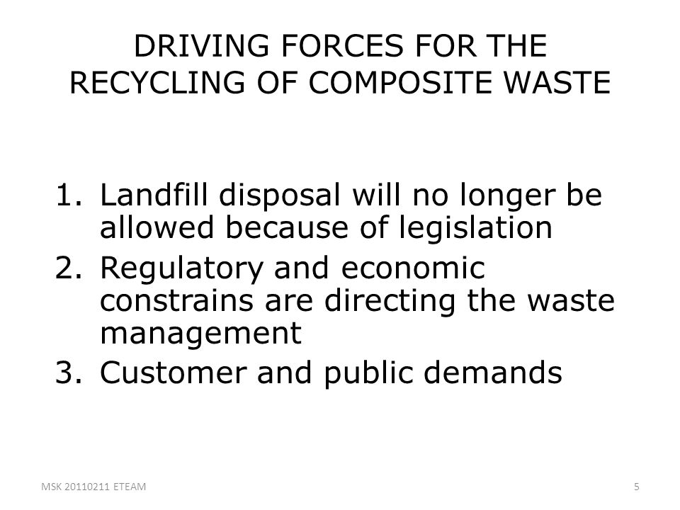 DRIVING FORCES FOR THE RECYCLING OF COMPOSITE WASTE