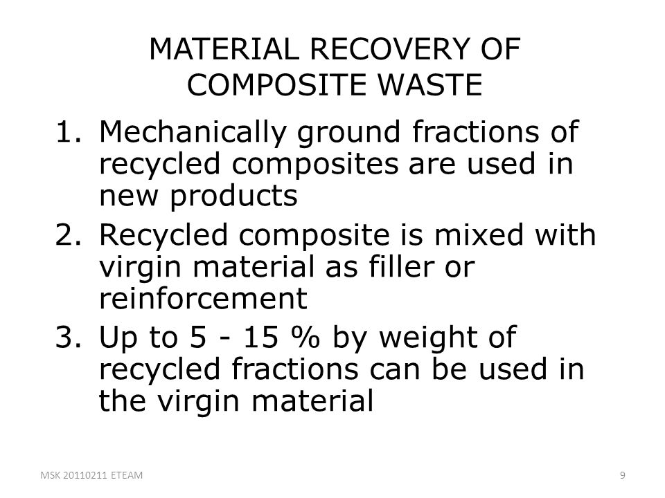 MATERIAL RECOVERY OF COMPOSITE WASTE