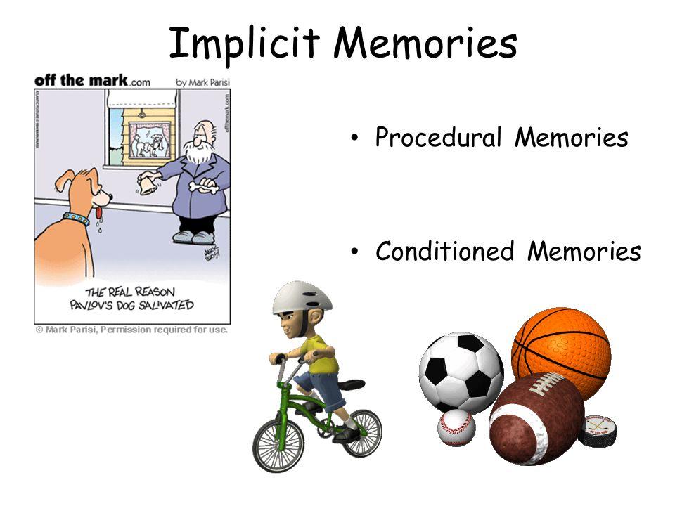 Implicit Memories Procedural Memories Conditioned Memories