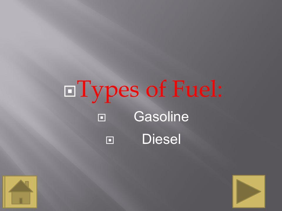 Types of Fuel: Gasoline Diesel