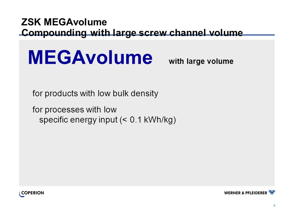 ZSK MEGAvolume Compounding with large screw channel volume