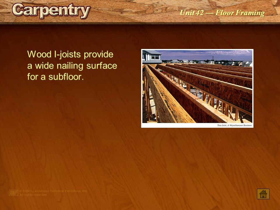 Wood I-joists provide a wide nailing surface for a subfloor.