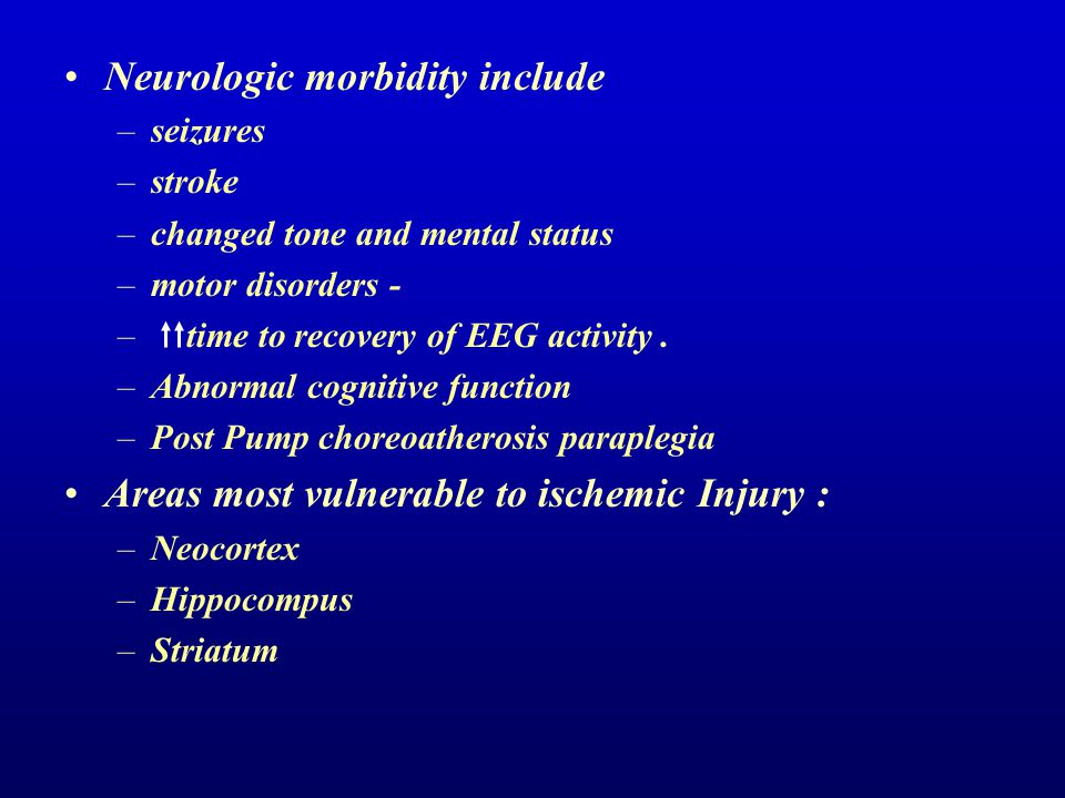 Neurologic morbidity include