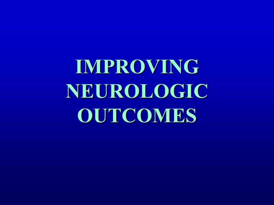 IMPROVING NEUROLOGIC OUTCOMES