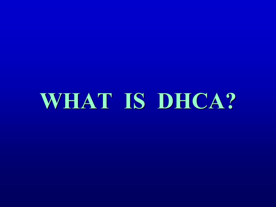 WHAT IS DHCA