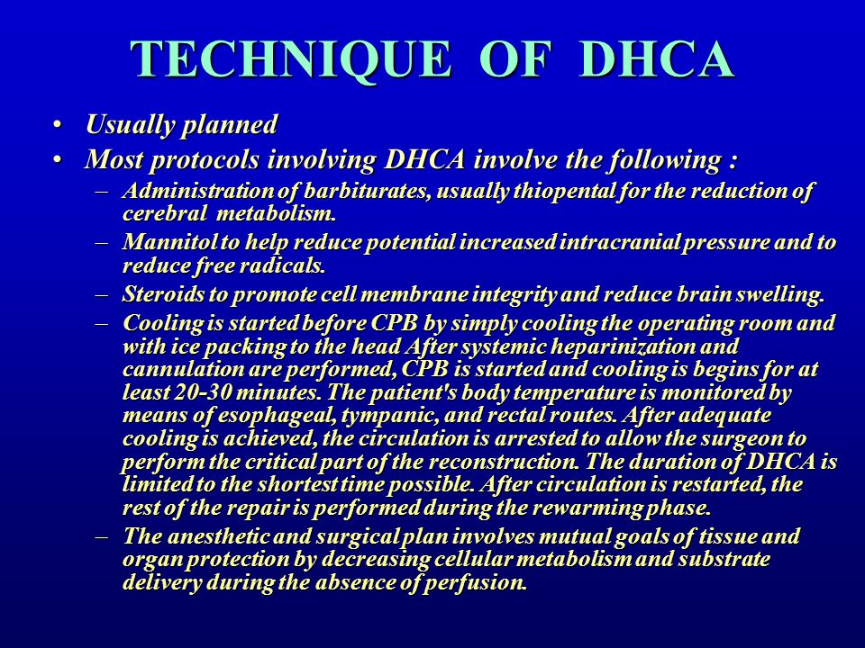 TECHNIQUE OF DHCA Usually planned