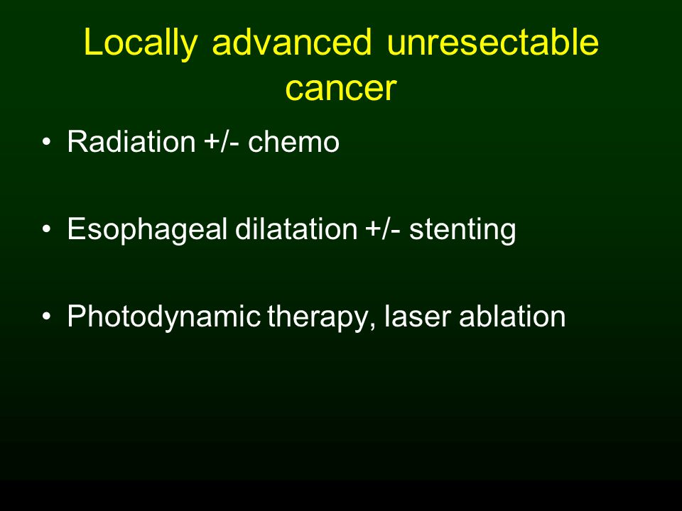Locally advanced unresectable cancer