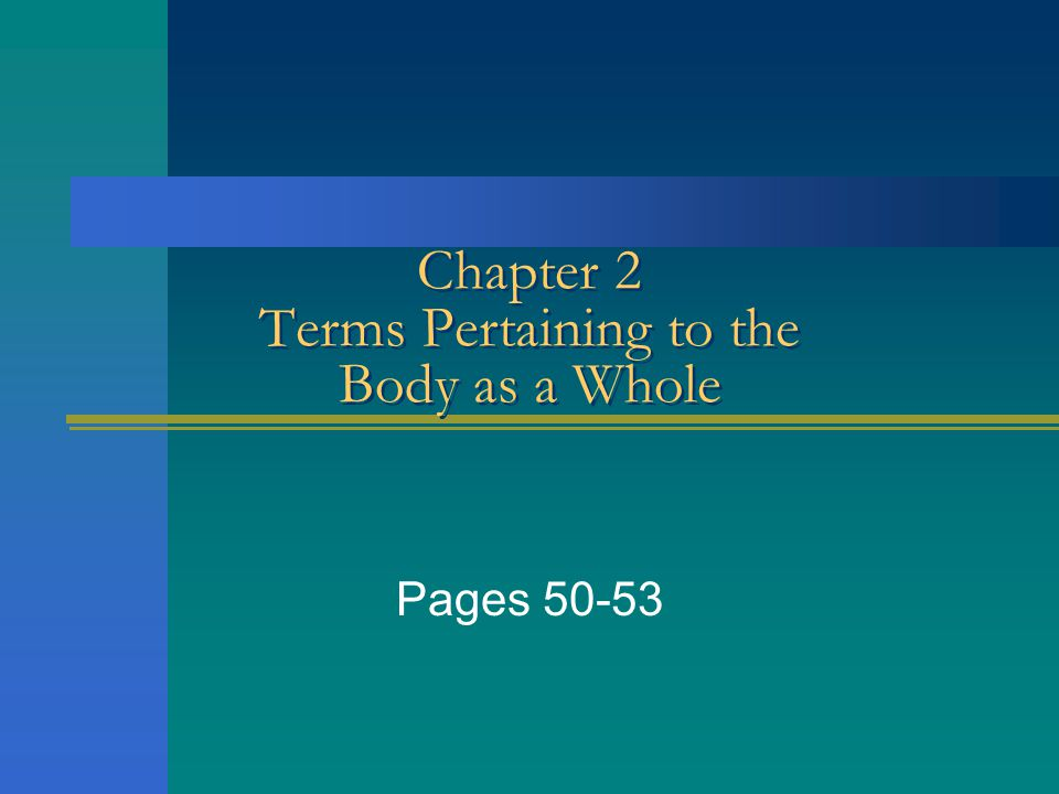 Chapter 2 Terms Pertaining to the Body as a Whole