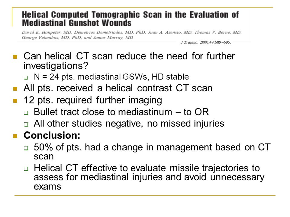 Can helical CT scan reduce the need for further investigations