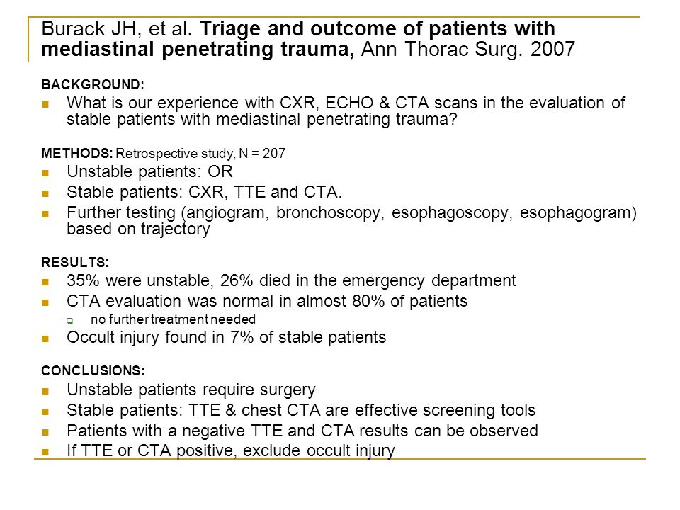 Burack JH, et al. Triage and outcome of patients with mediastinal penetrating trauma, Ann Thorac Surg. 2007