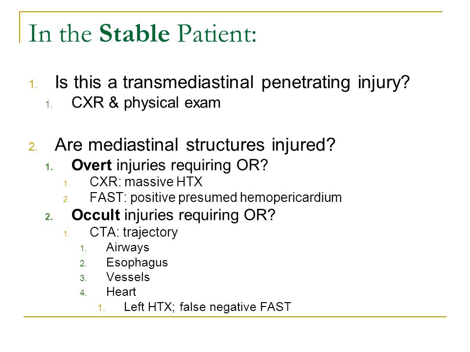 In the Stable Patient: Is this a transmediastinal penetrating injury