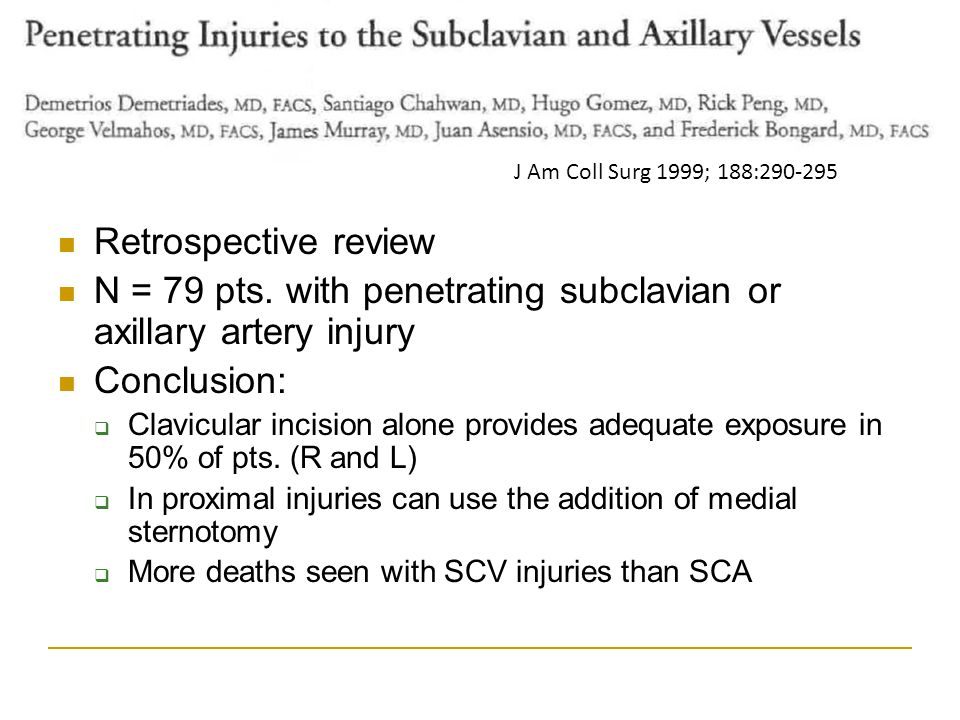 N = 79 pts. with penetrating subclavian or axillary artery injury