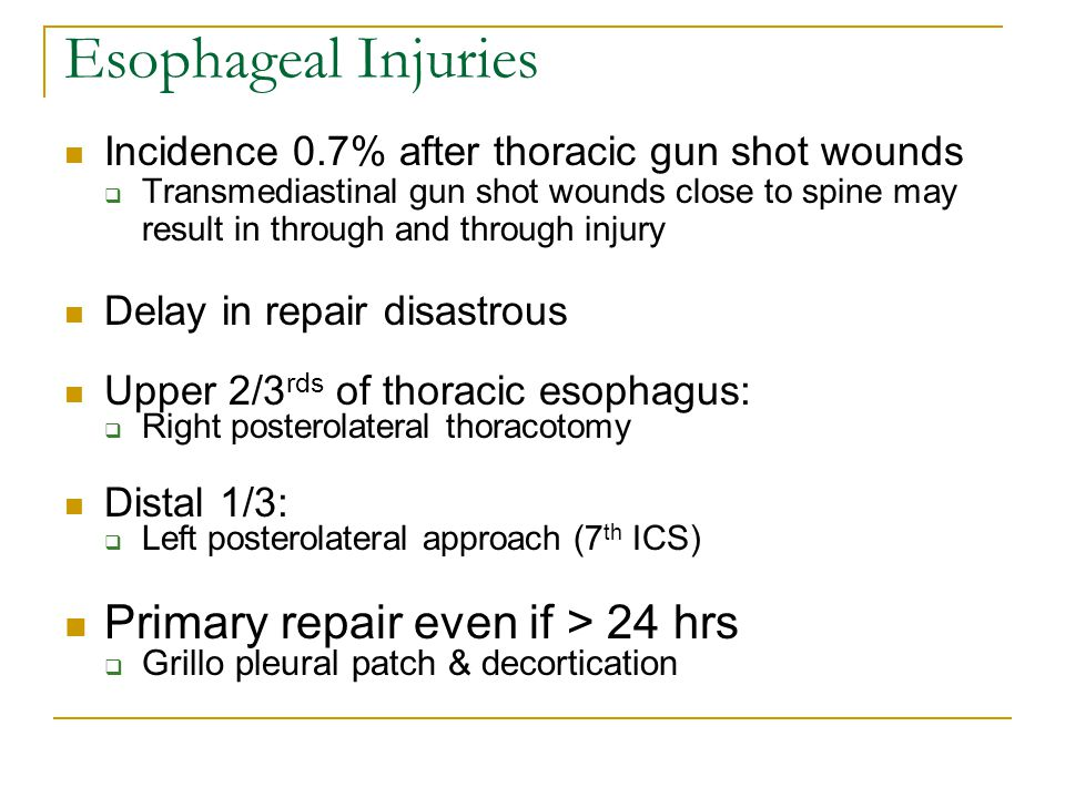 Esophageal Injuries Primary repair even if > 24 hrs