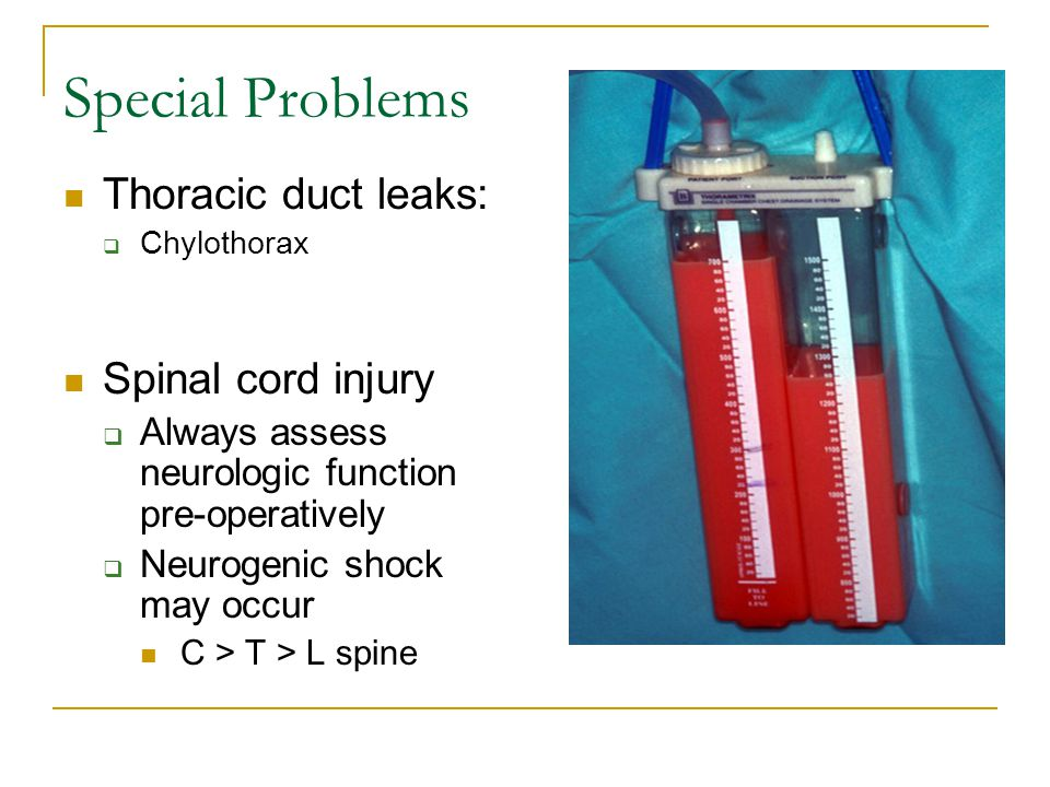 Special Problems Thoracic duct leaks: Spinal cord injury