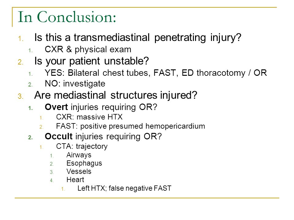 In Conclusion: Is this a transmediastinal penetrating injury