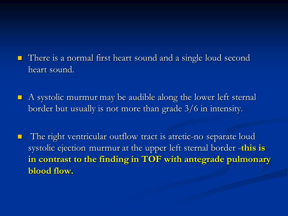 There is a normal first heart sound and a single loud second heart sound.