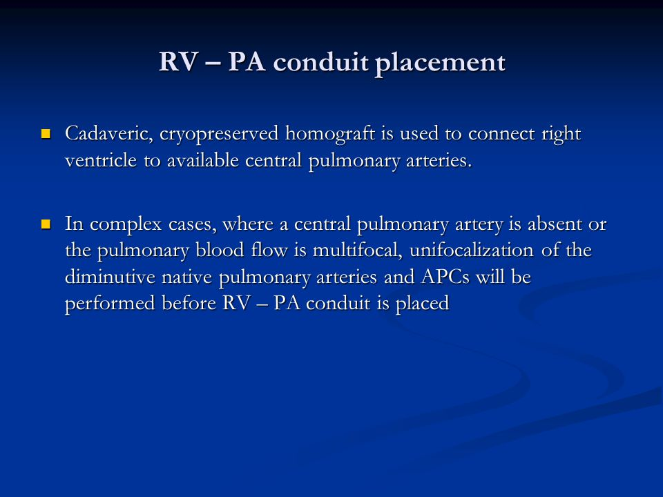 RV – PA conduit placement