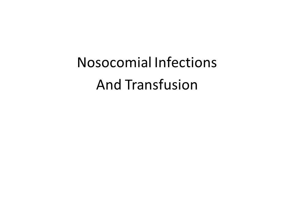Nosocomial Infections And Transfusion