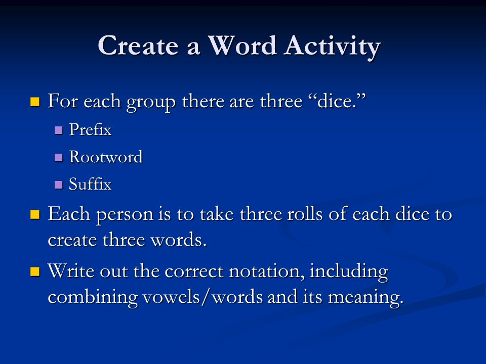 Create a Word Activity For each group there are three dice.