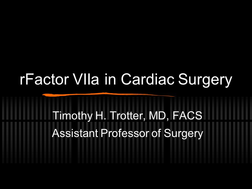 rFactor VIIa in Cardiac Surgery
