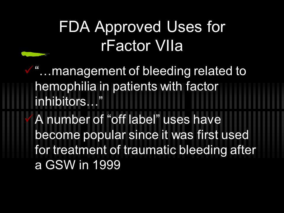 FDA Approved Uses for rFactor VIIa