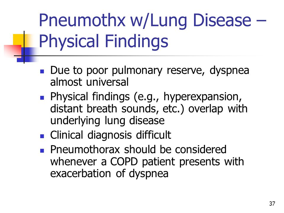 Pneumothx w/Lung Disease – Physical Findings