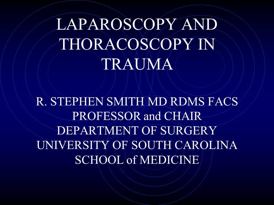 LAPAROSCOPY AND THORACOSCOPY IN TRAUMA R