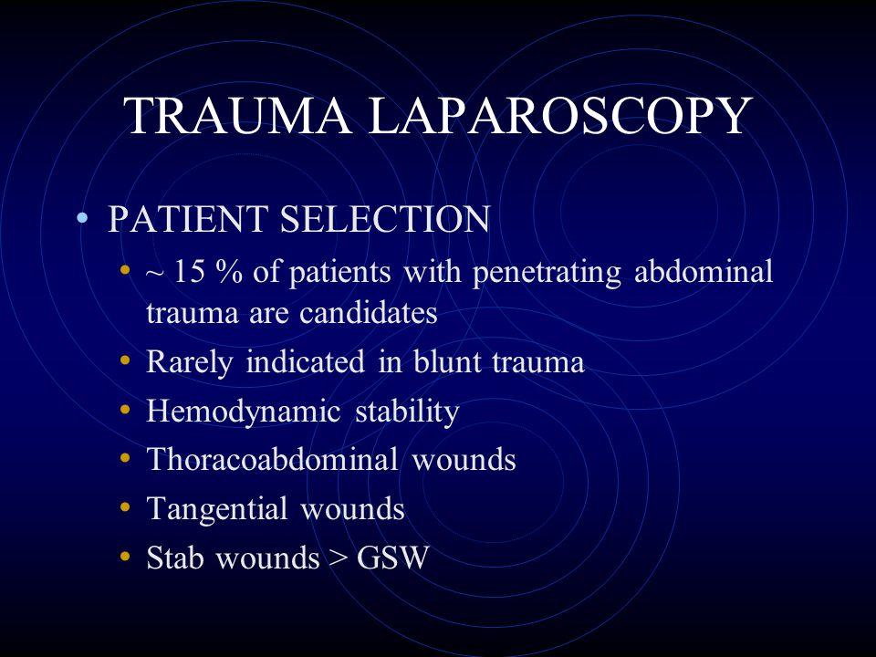 TRAUMA LAPAROSCOPY PATIENT SELECTION