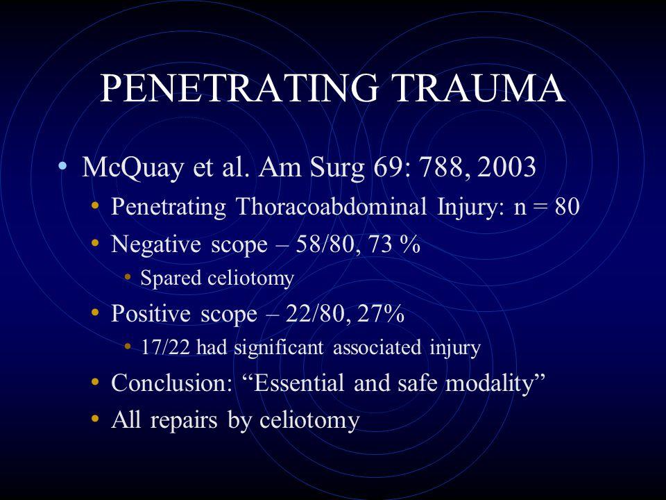 PENETRATING TRAUMA McQuay et al. Am Surg 69: 788, 2003