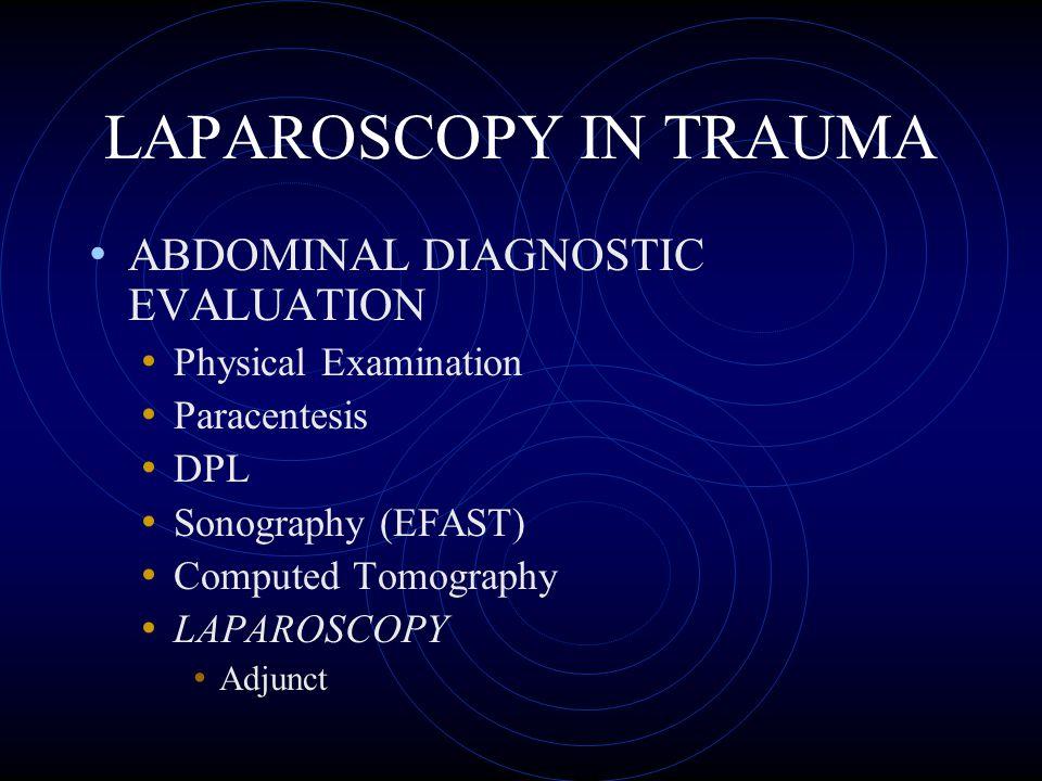 LAPAROSCOPY IN TRAUMA ABDOMINAL DIAGNOSTIC EVALUATION